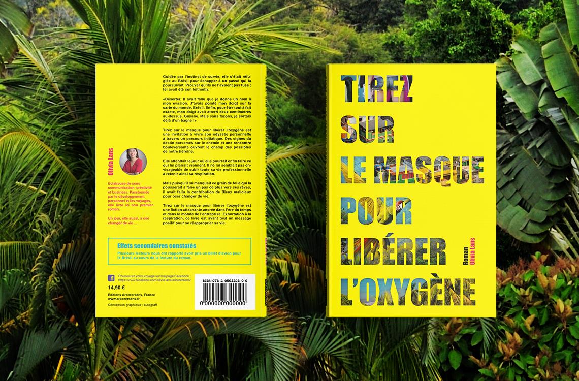 couverture-4me-recto-verso-livre-roman-tirez-sur-le-masque-pour-liberer-oxygene-olivia-lans-arborersens-jaune-brezil-autograff-graphiste-freelance-toulouse