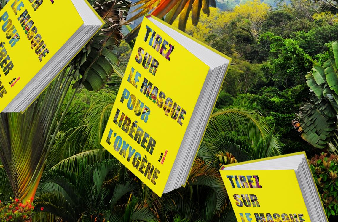 couverture-livre-roman-tirez-sur-le-masque-pour-liberer-oxygene-olivia-lans-arborersens-jaune-brezil-autograff-graphiste-freelance-toulouse
